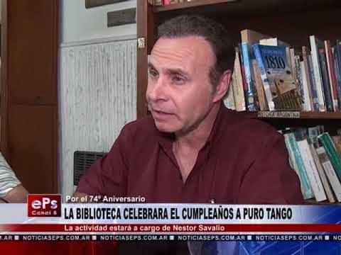 LA BIBLIOTECA CELEBRARA EL CUMPLEAÑOS A PURO TANGO