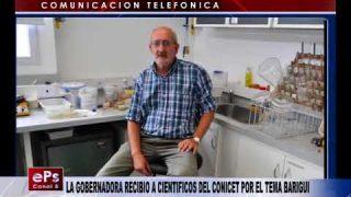 LA GOBERNADORA RECIBIO A CIENTIFICOS DEL CONICET POR EL TEMA BARIGUI