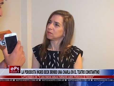 LA PERIODISTA INGRID BECK BRINDO UNA CHARLA EN EL TEATRO CONSTANTINO