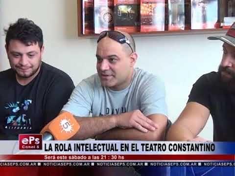 LA ROLA INTELECTUAL EN EL TEATRO CONSTANTINO