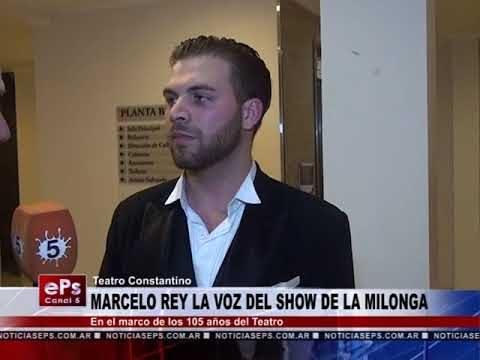 MARCELO REY LA VOZ DEL SHOW DE LA MILONGA