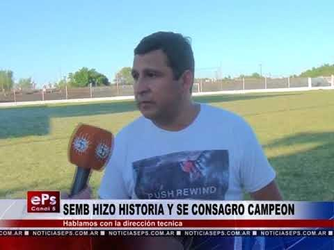 SEMB HIZO HISTORIA Y SE CONSAGRO CAMPEON