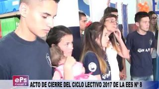 ACTO DE CIERRE DEL CICLO LECTIVO 2017 DE LA EES Nº 8