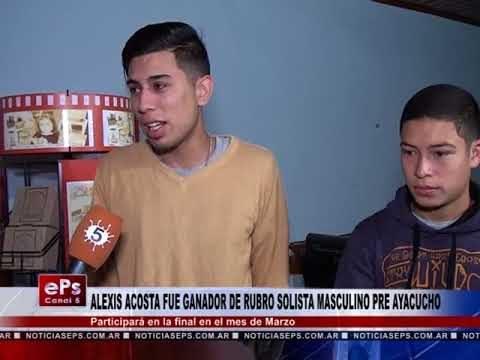 ALEXIS ACOSTA FUE GANADOR DE RUBRO SOLISTA MASCULINO PRE AYACUCHO