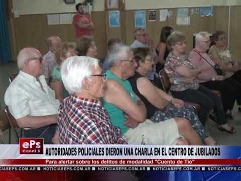 AUTORIDADES POLICIALES DIERON UNA CHARLA EN EL CENTRO DE JUBILADOS
