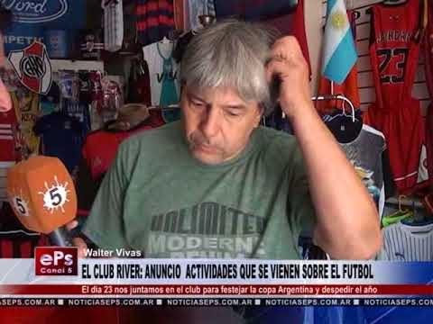 EL CLUB RIVER ANUNCIO ACTIVIDADES QUE SE VIENEN SOBRE EL FUTBOL