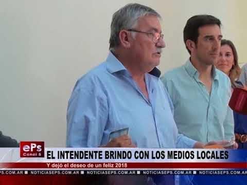 EL INTENDENTE BRINDO CON LOS MEDIOS LOCALES