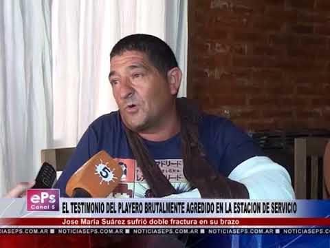 EL TESTIMONIO DEL PLAYERO BRUTALMENTE AGREDIDO EN LA ESTACION DE SERVICIO