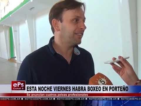 ESTA NOCHE VIERNES HABRA BOXEO EN PORTEÑO