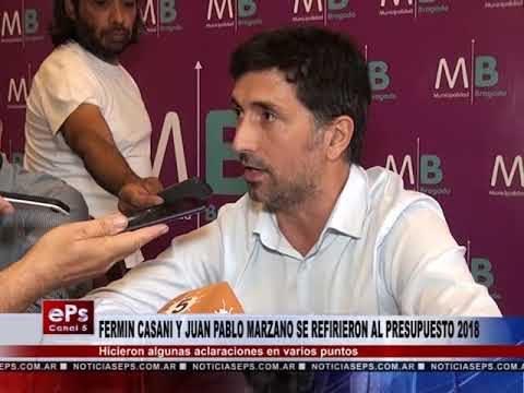 FERMIN CASANI Y JUAN PABLO MARZANO SE REFIRIERON AL PRESUPUESTO 2018