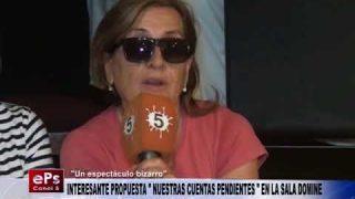 """INTERESANTE PROPUESTA """"NUESTRAS CUENTA PENDIENTES"""" EN LA SALA DOMINE"""