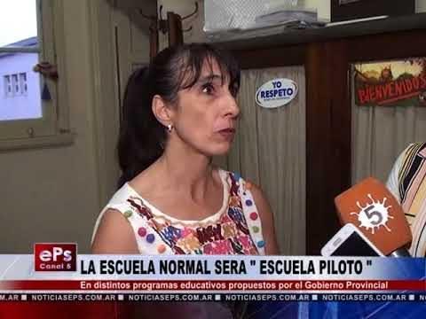 LA ESCUELA NORMAL SERA ESCUELA PILOTO