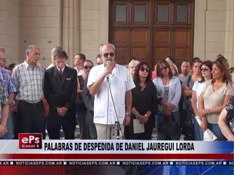 PALABRAS DE DESPEDIDA DE DANIEL JAUREGUI LORDA