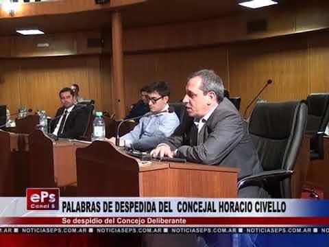 PALABRAS DE DESPEDIDA DEL CONCEJAL HORACIO CIVELLO