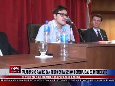 PALABRAS DE RAMIRO SAN PEDRO EN LA SESION HOMENAJE AL EX INTENDENTE