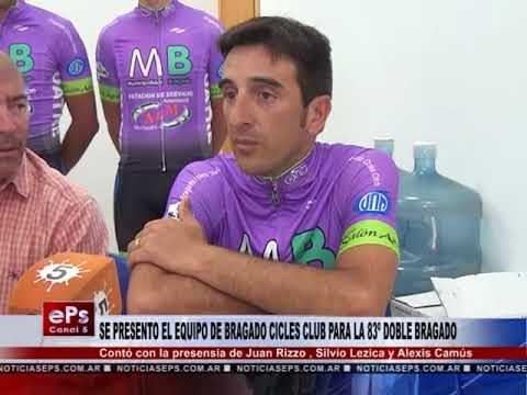 SE PRESENTO EL EQUIPO DE BRAGADO CICLES CLUB PARA LA 83º DOBLE BRAGADO