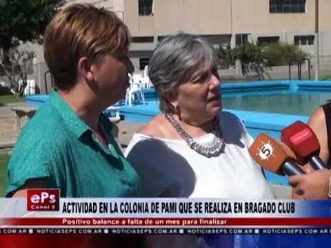 ACTIVIDAD EN LA COLONIA DE PAMI QUE SE REALIZA EN BRAGADO CLUB