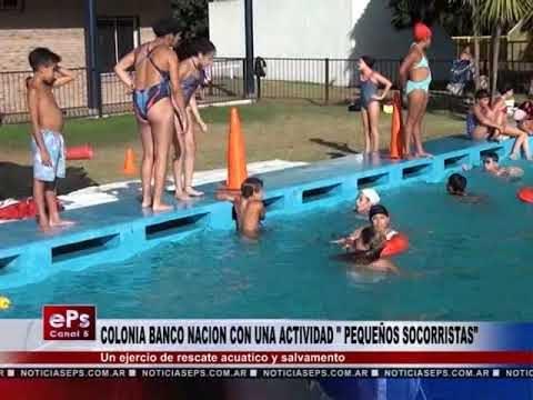 COLONIA BANCO NACION CON UNA ACTIVIDAD PEQUEÑOS SOCORRISTAS