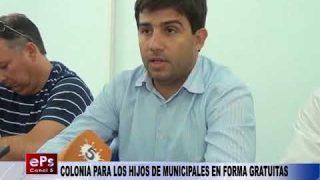COLONIA PARA LOS HIJOS DE MUNICIPALES EN FORMA GRATUITA