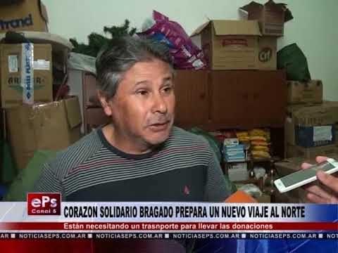 CORAZON SOLIDARIO BRAGADO PREPARA UN NUEVO VIAJE AL NORTE