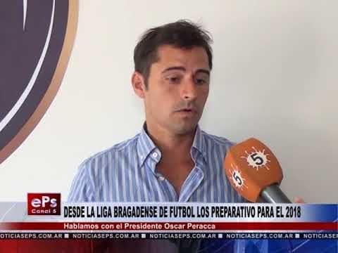 DESDE LA LIGA BRAGADENSE DE FUTBOL LOS PREPARATIVO PARA EL 2018