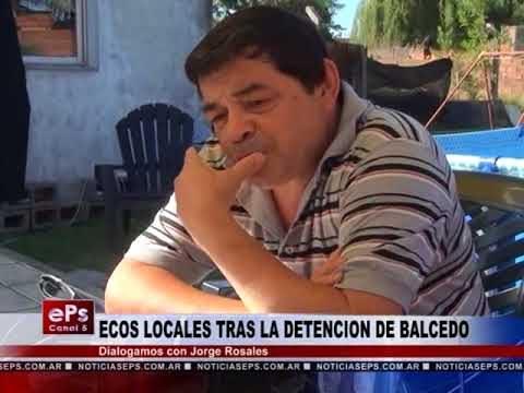 ECOS LOCALES TRAS LA DETENCION DE BALCEDO
