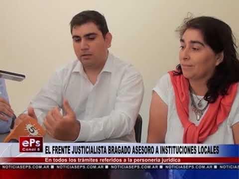 EL FRENTE JUSTICIALISTA BRAGADO ASESORO A INSTITUCIONES LOCALES