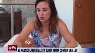 EL PARTIDO JUSTICIALISTA JUNTA FIRMA CONTRA UNA LEY