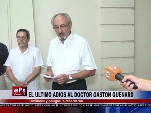 EL ULTIMO ADIOS AL DOCTOR GASTON QUENARD