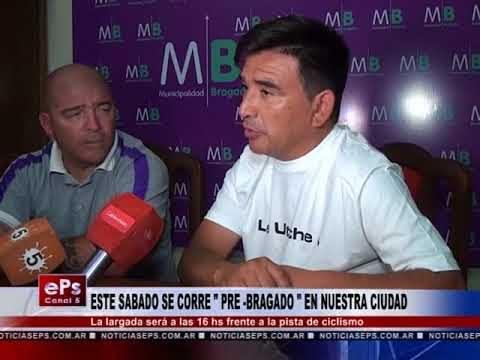 ESTE SABADO SE CORRE PRE BRAGADO EN NUESTRA CIUDAD