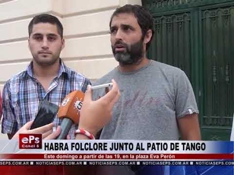 HABRA FOLCLORE JUNTO AL PATIO DE TANGO