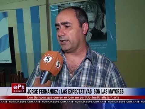 JORGE FERNANDEZ LAS EXPECTATIVAS SON LAS MAYORES