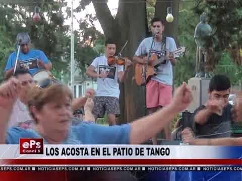 LOS ACOSTA EN EL PATIO DE TANGO