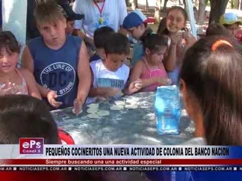 PEQUEÑOS COCINERITOS UNA NUEVA ACTIVIDAD DE COLONIA DEL BANCO NACION