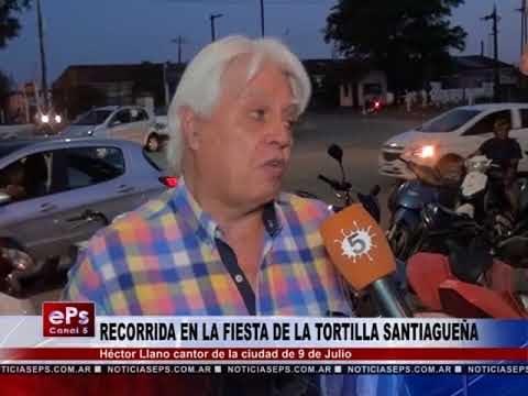 RECORRIDA EN LA FIESTA DE LA TORTILLA SANTIAGUEÑA