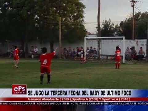 SE JUGO LA TERCERA FECHA DEL BABY DE ULTIMO FOCO