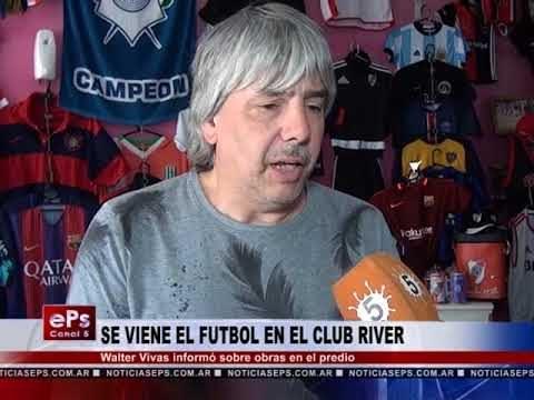 SE VIENE EL FUTBOL EN EL CLUB RIVER