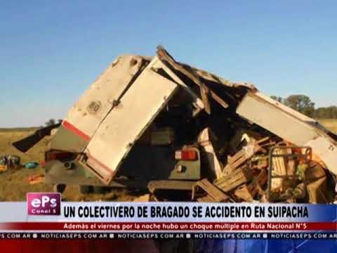 UN COLECTIVERO DE BRAGADO SE ACCIDENTO EN SUIPACHA