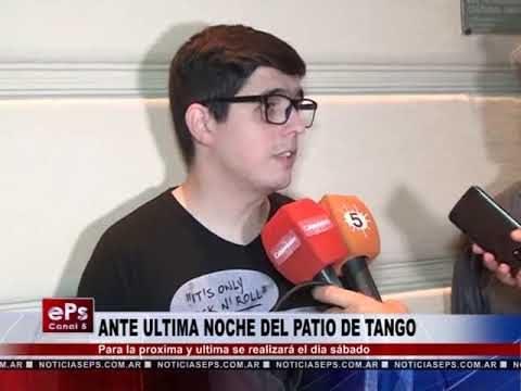 ANTE ULTIMA NOCHE DEL PATIO DE TANGO