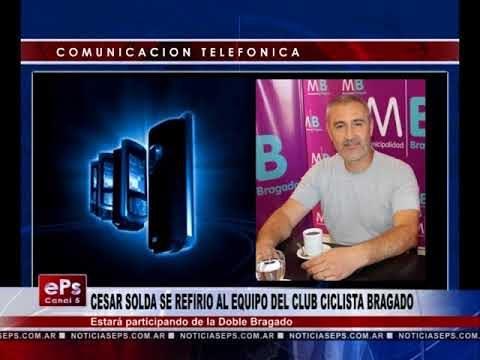 CESAR SOLDA SE REFIRIO AL EQUIPO DEL CLUB CICLISTA BRAGADO