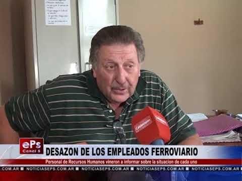 DESAZON DE LOS EMPLEADOS FERROVIARIO