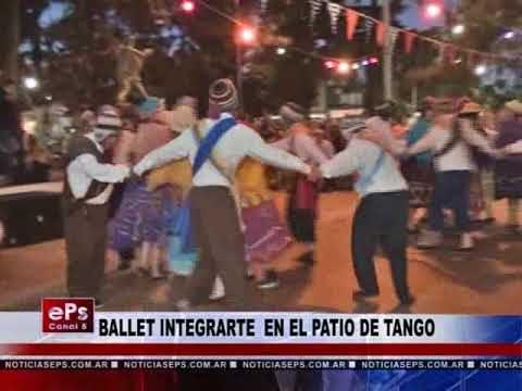 EL BALLET INTEGRARTE EN EL PATIO DE TANGO