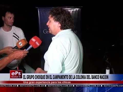 EL GRUPO CHOIQUE EN EL CAMPAMENTO DE LA COLONIA DEL BANCO NACION