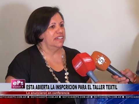 ESTA ABIERTA LA INSPCRICION PARA EL TALLER TEXTIL