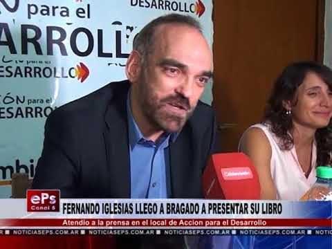 FERNANDO IGLESIAS LLEGO A BRAGADO A PRESENTAR SU LIBRO PARTE 2