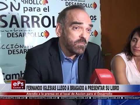 FERNANDO IGLESIAS LLEGO A BRAGADO A PRESENTAR SU LIBRO