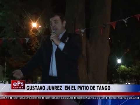 GUSTAVO JUAREZ EN EL PATIO DE TANGO