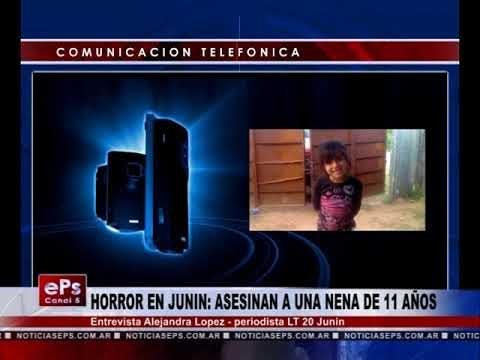 HORROR EN JUNIN ASESINAN A UNA NENA DE 11 AÑOS
