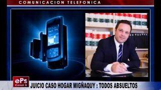 JUICIO CASO HOGAR MIGÑAQUY TODOS ABSUELTOS