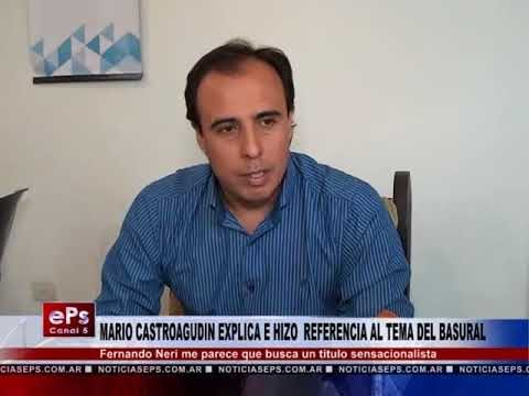 MARIO CASTROAGUDIN EXPLICA E HIZO REFERENCIA AL TEMA DEL BASURAL